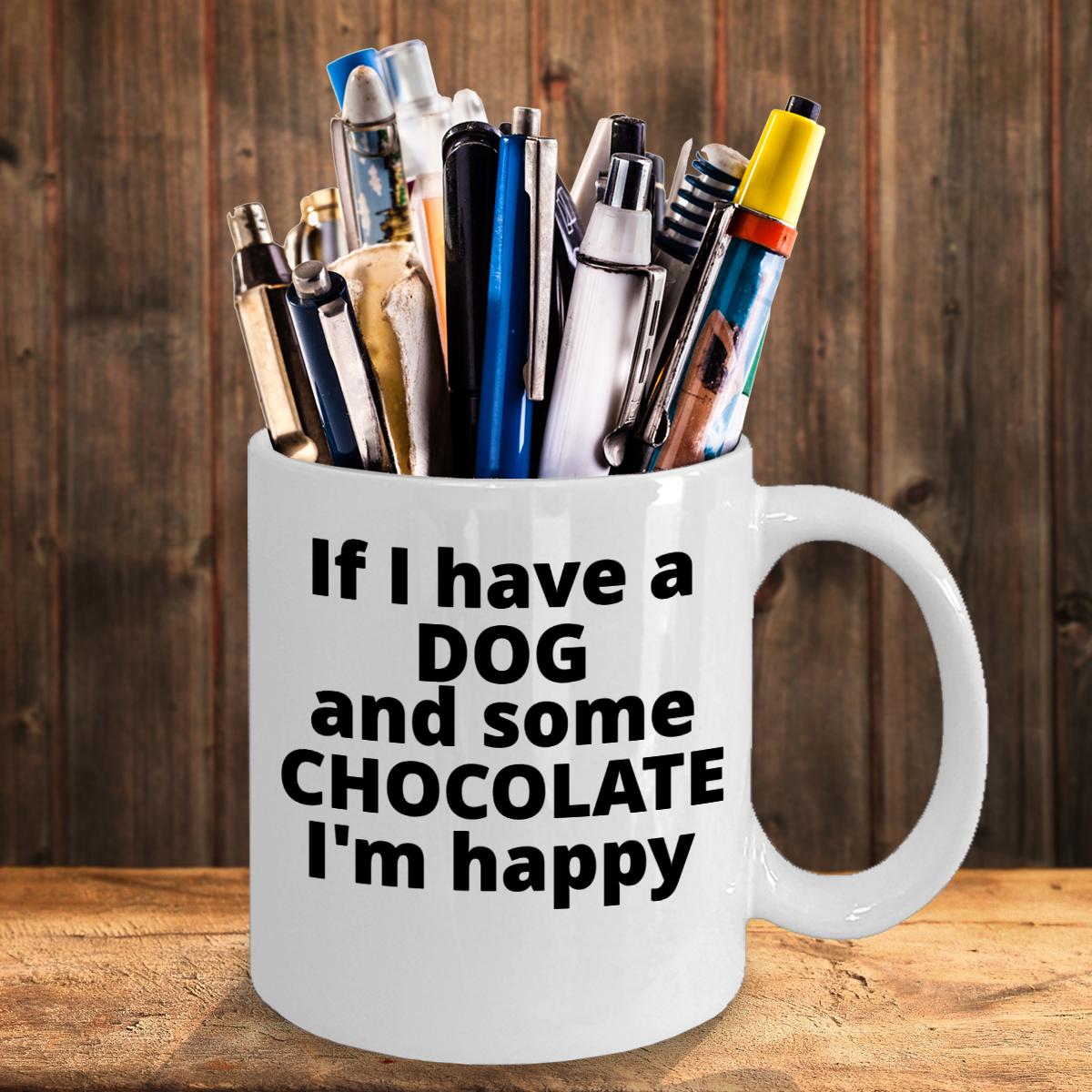 Dog owner mug// dog lover mug// dog and chocolate