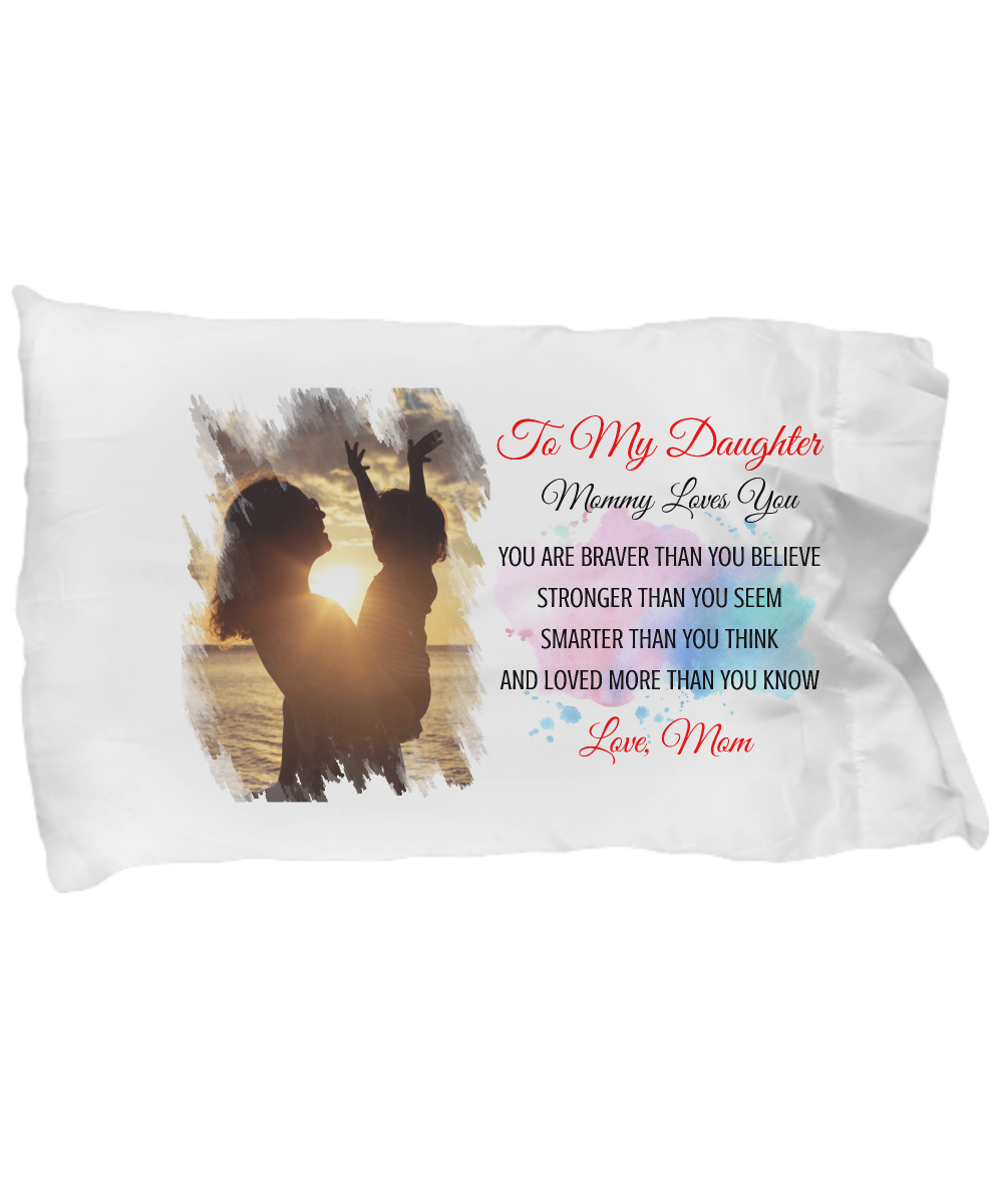 TO MY DAUGHTER - LOVE MOM PILLOW CASE