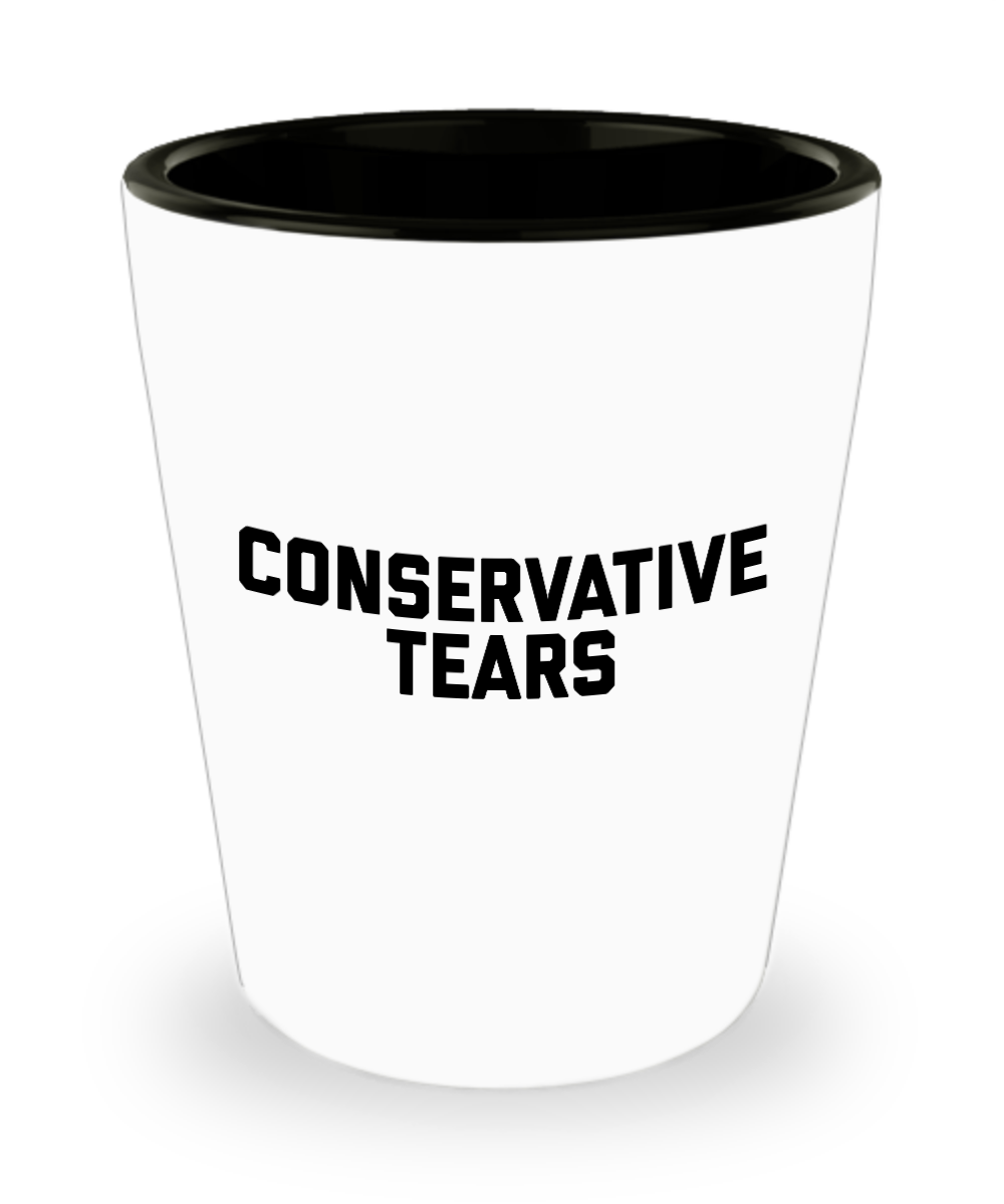 conservative tears shot glass conservative gifts gearbubble campaign