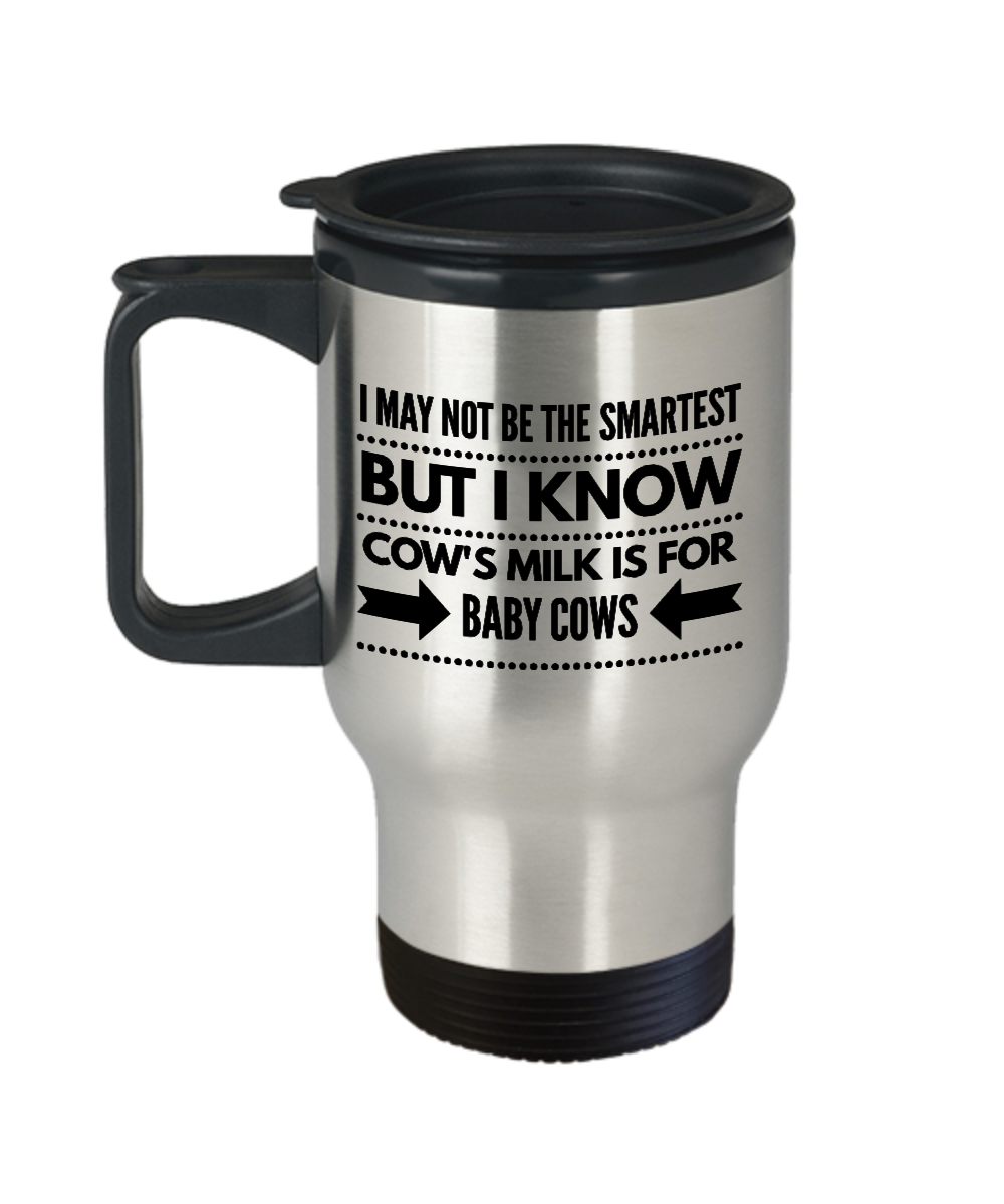 Funny Vegan Travel Mug COWS MILK IS FOR BABY COW