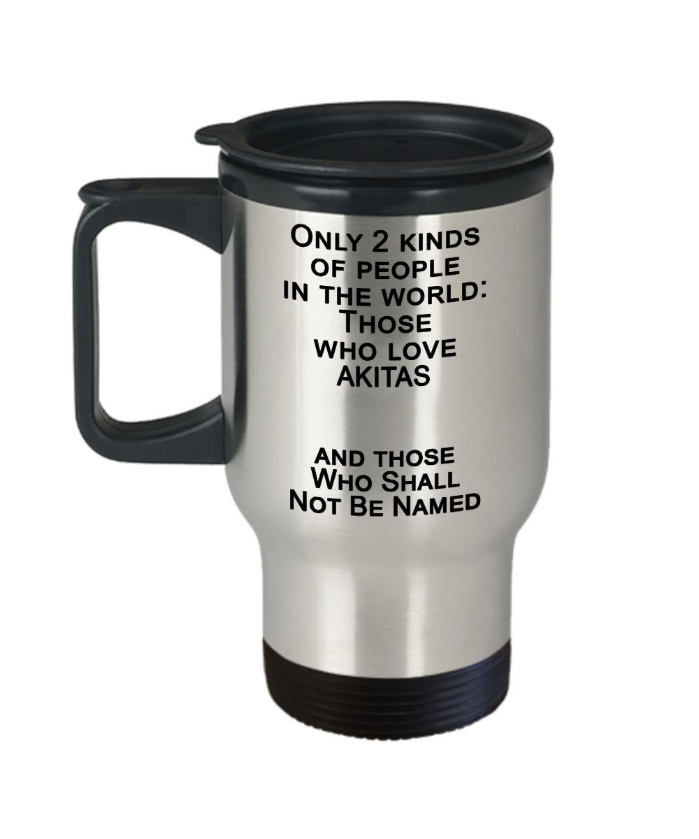 Japanese Akita Gifts, Akita Travel Mug, Dog Lover Gift Ideas, Two Kinds of People: Gearbubble Campaign