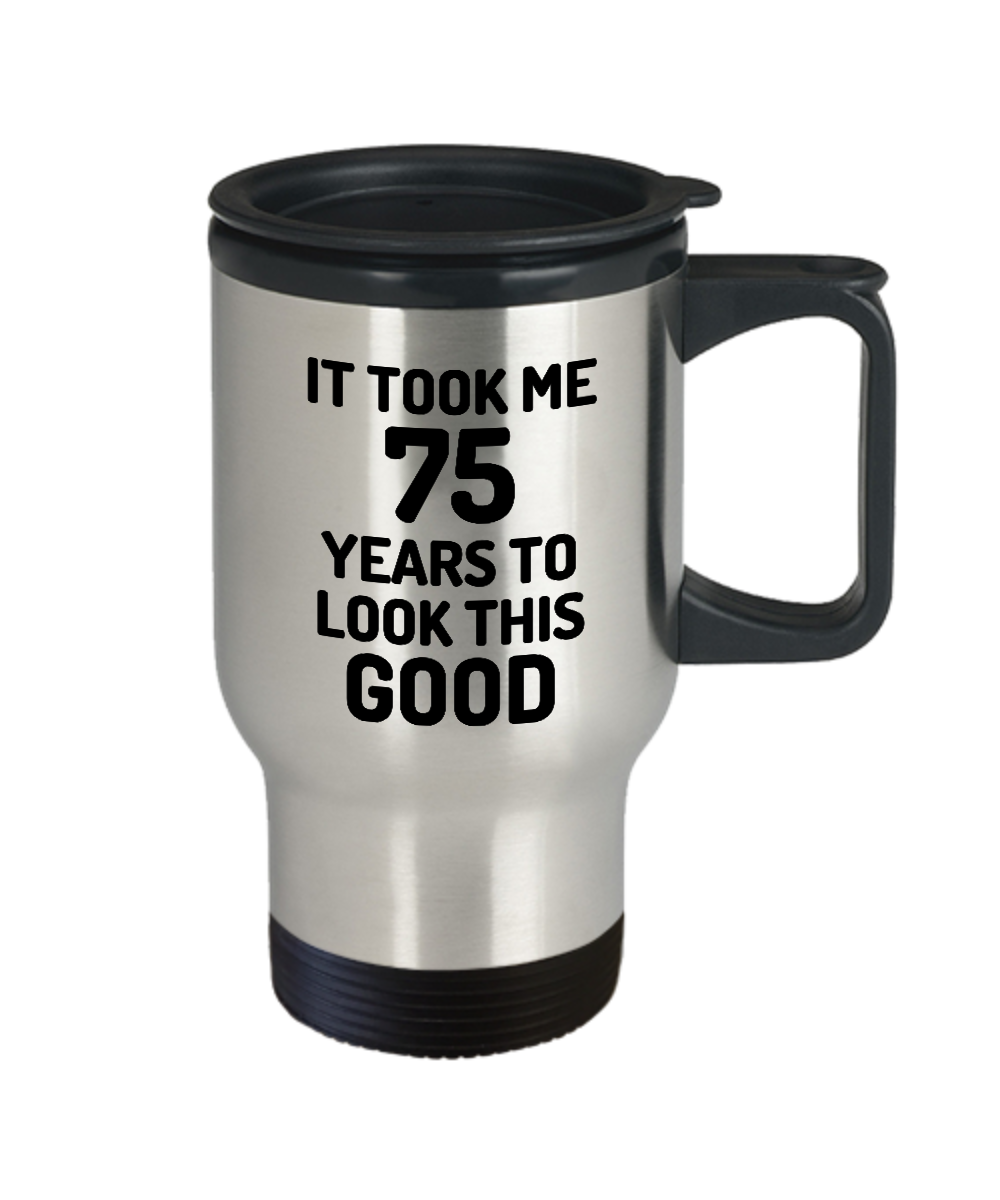 426e2684341 75th Birthday Travel Mug 75 Year Old Anniversary Bday Funny Gift Idea  Novelty Gag Coffee Tea 14oz Stainless Steel. Front. Front.   17.97. Front  Back