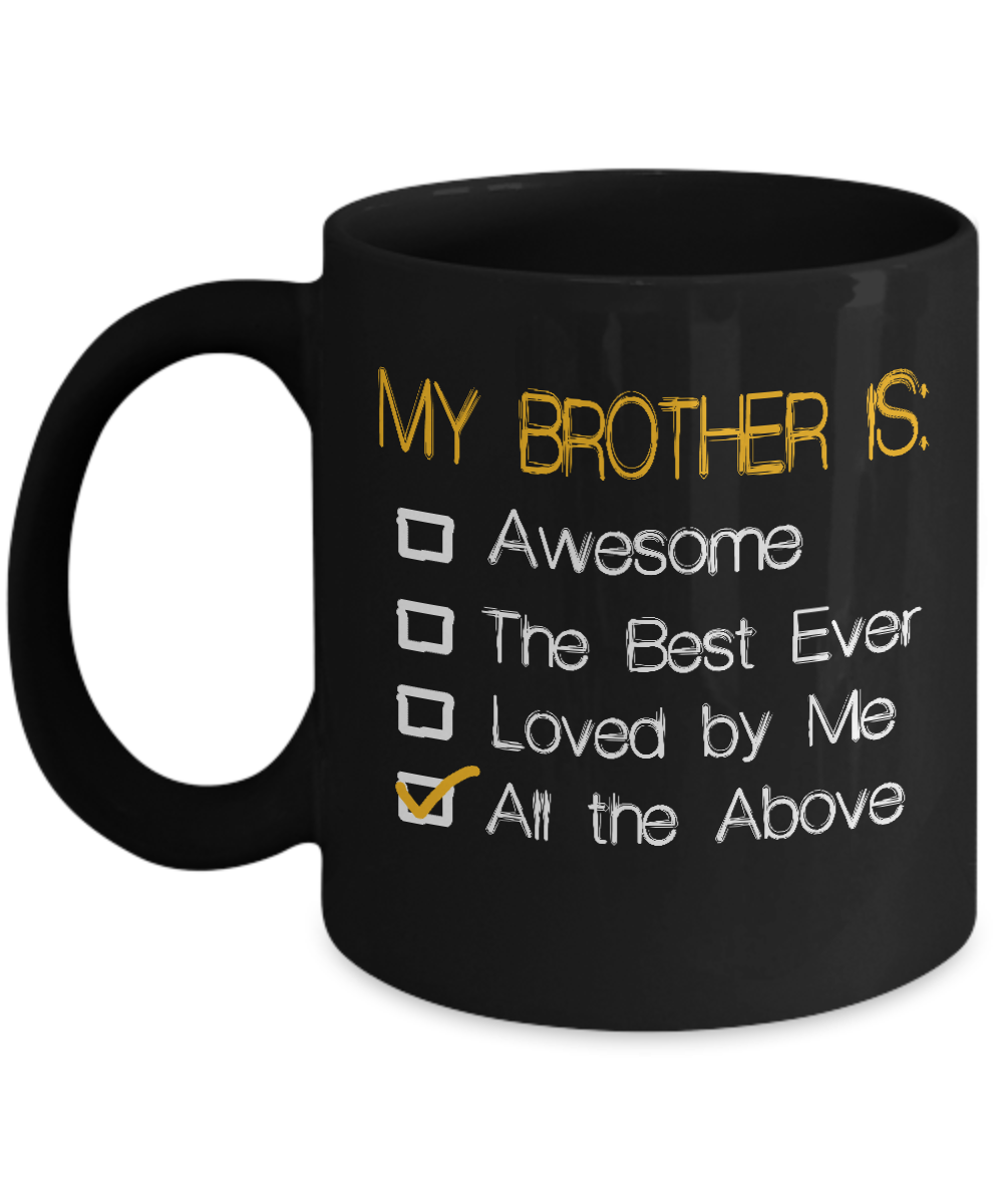 My Brother Is Awesome The Best Ever Loved By Me Best Bro Ever Funny