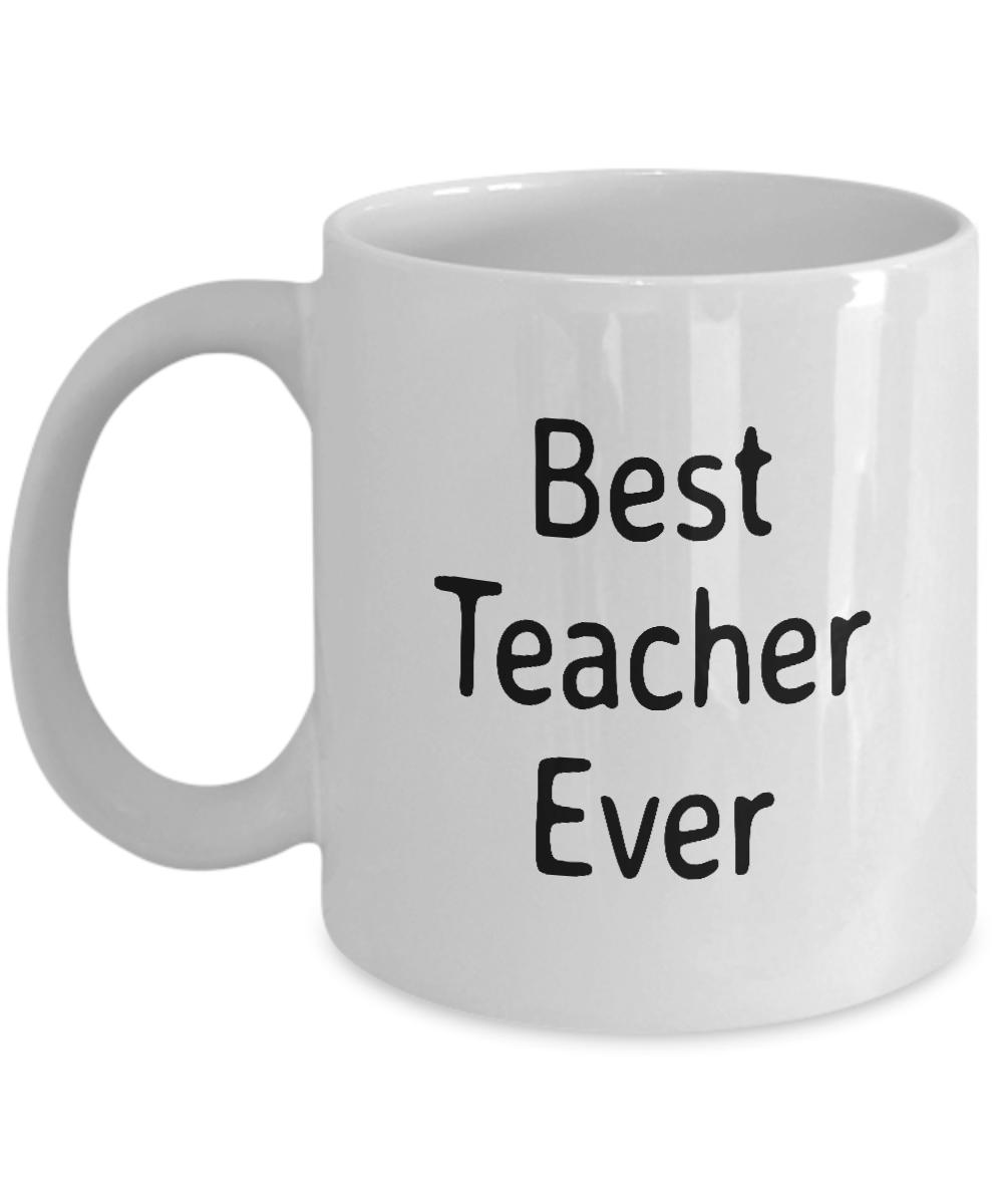 Best teacher ever 11 oz coffee mug funny teacher gift for Best coffee cup ever