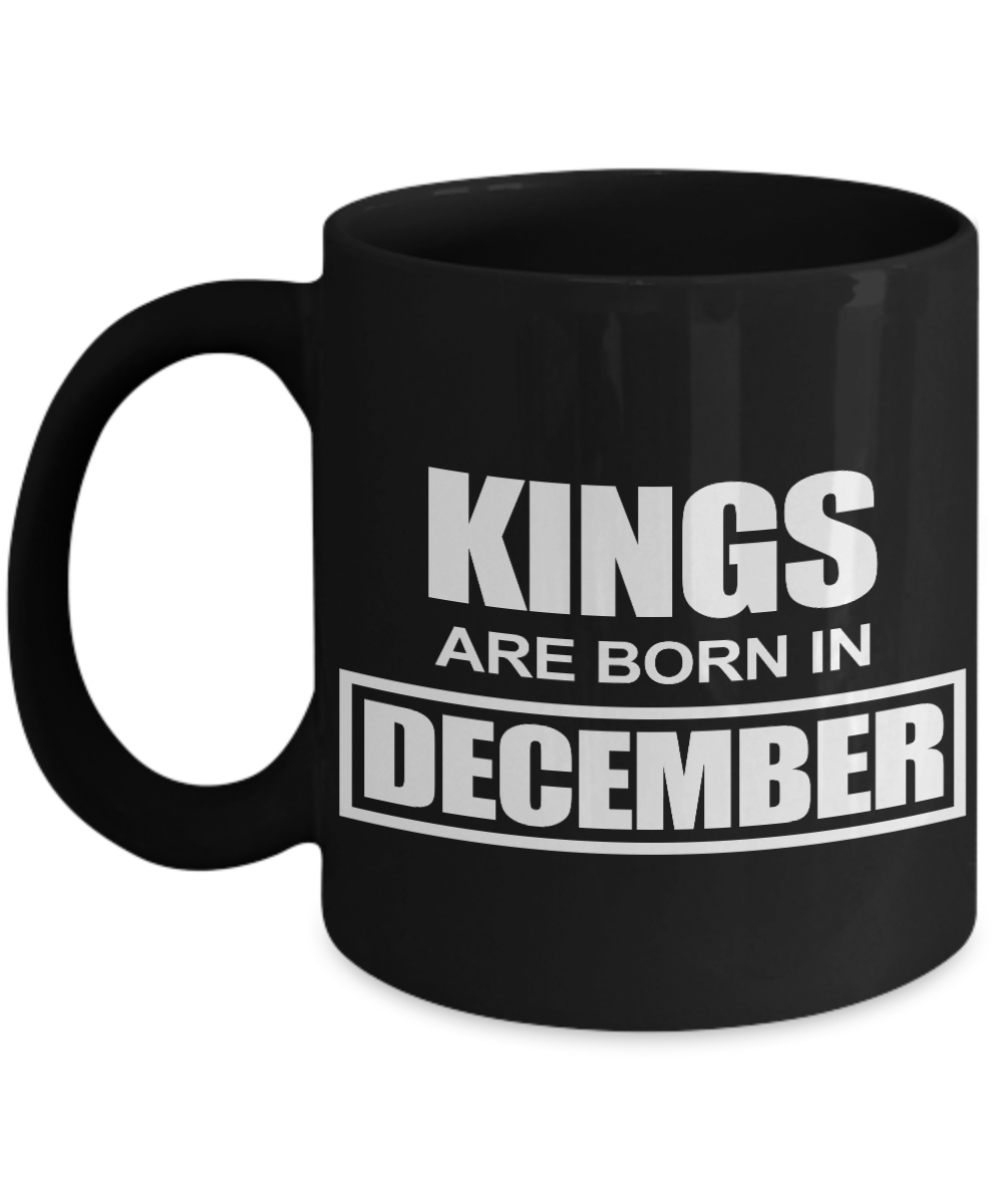 6055f1996 Kings Are Born In December Birthday Coffee Mug - Ideal Gift - As ...