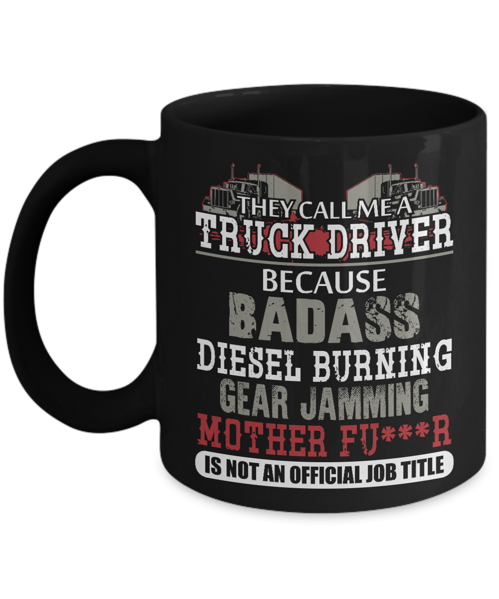 e1e4b6f4 ... Weird Job Titles: Funny They Call Me Truck Driver Official Job Title Mug