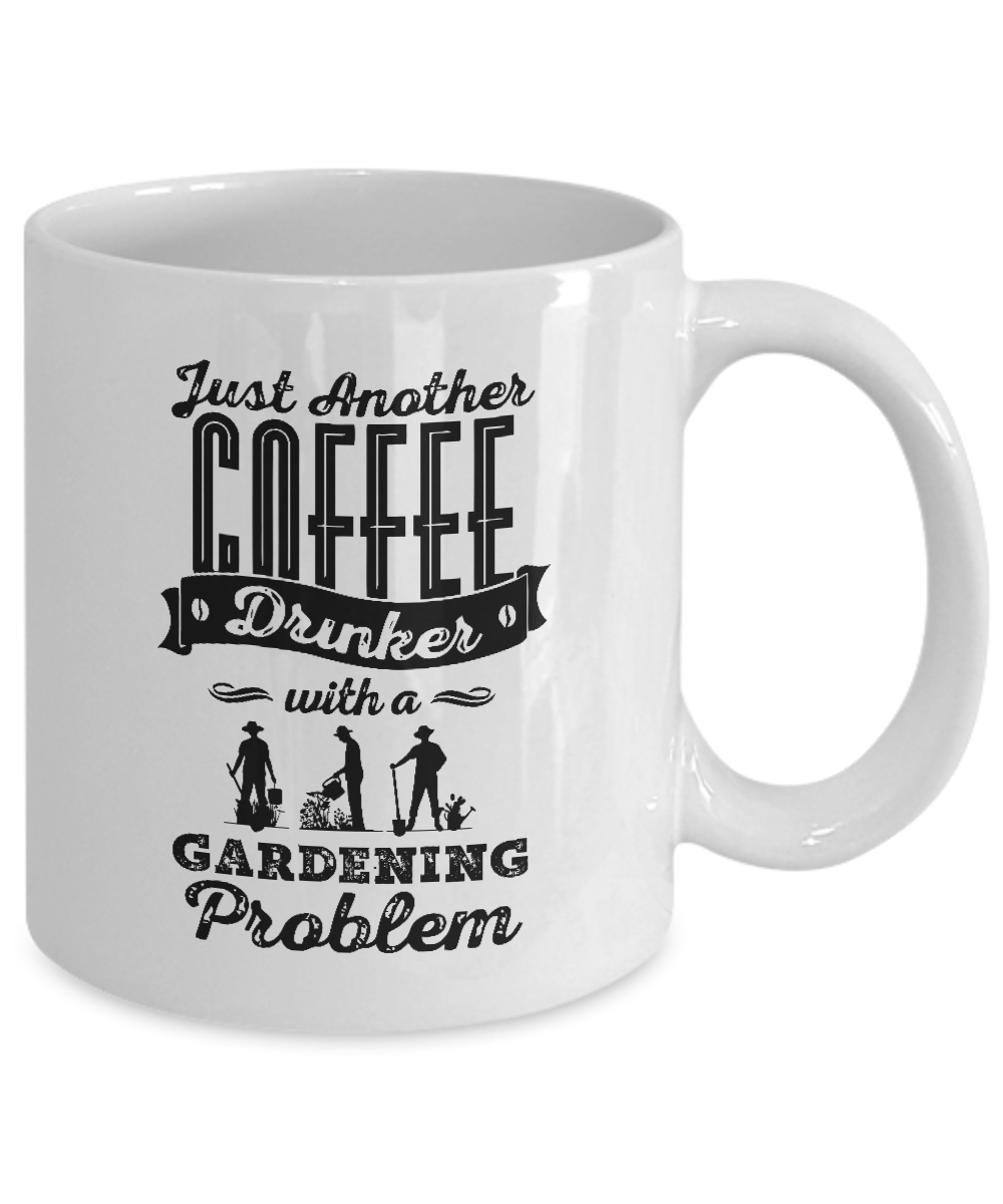Gardening coffee mug just another coffee drinker with a for Gardening gifts for men
