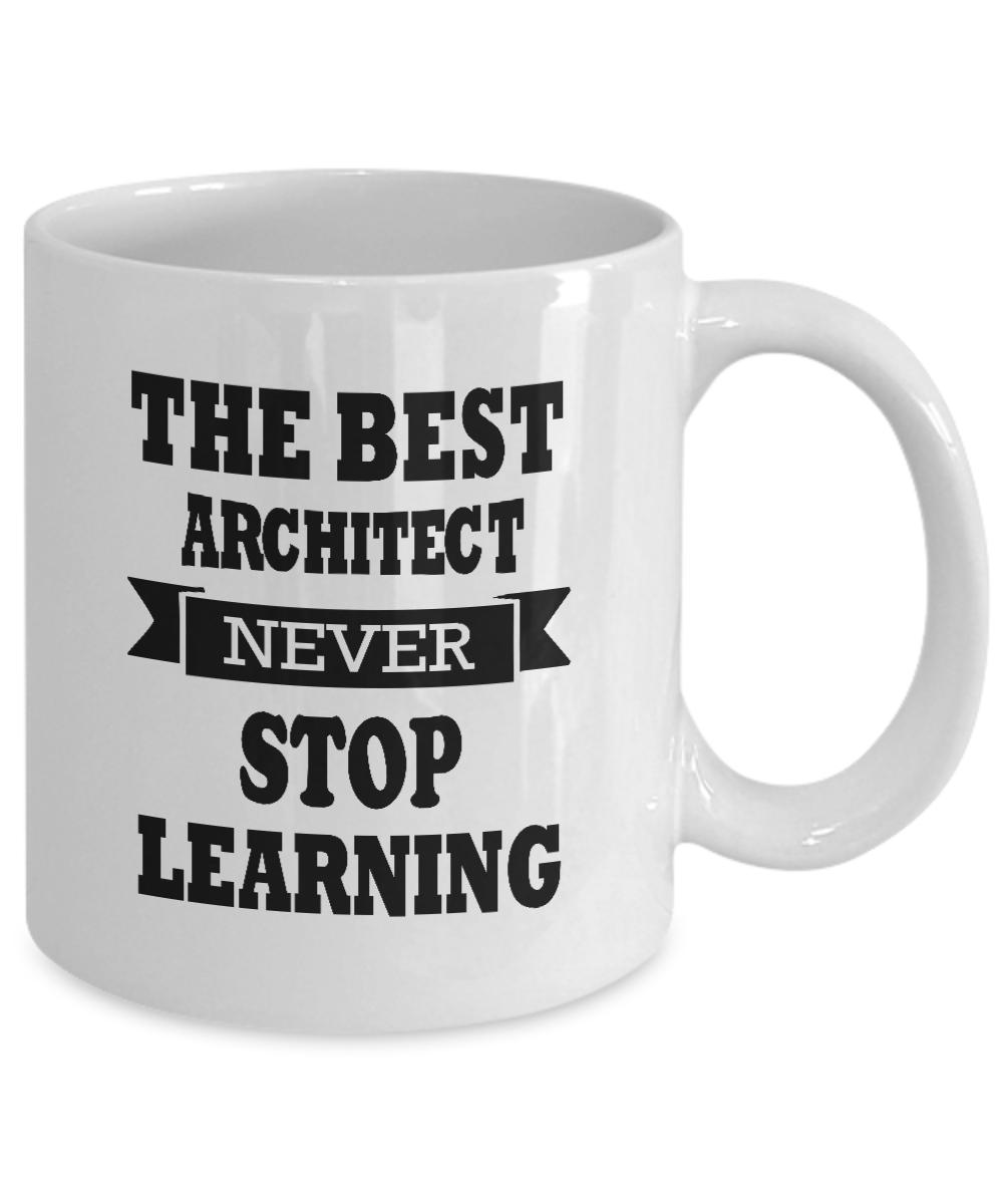 Architect Coffee Mug The Best Architect Never Stop