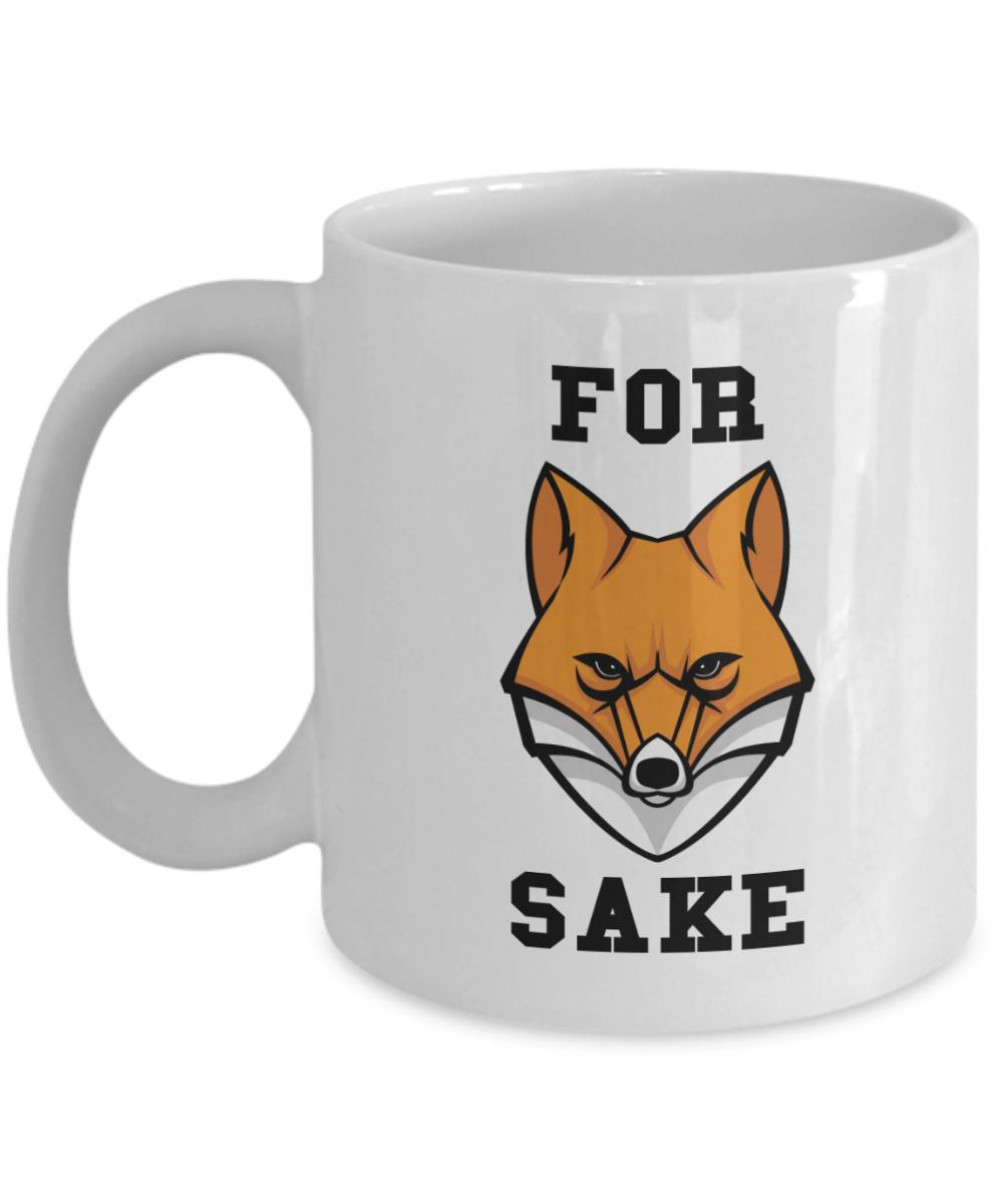 Funny Mug 11oz For Fox Sake Gifts Funny Coffee Mugs for ...
