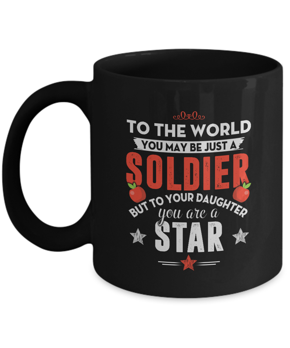 Funny Gift for Dad Mom - Soldier But To Your Daughter You