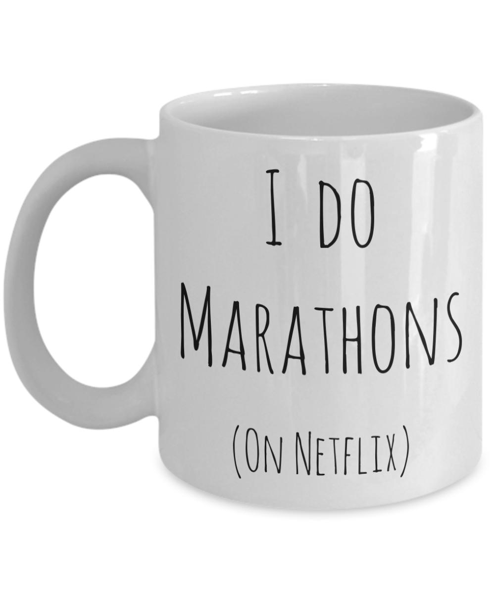 I Do Marathons on Netflix Mug Netflix and Chill Ceramic ...