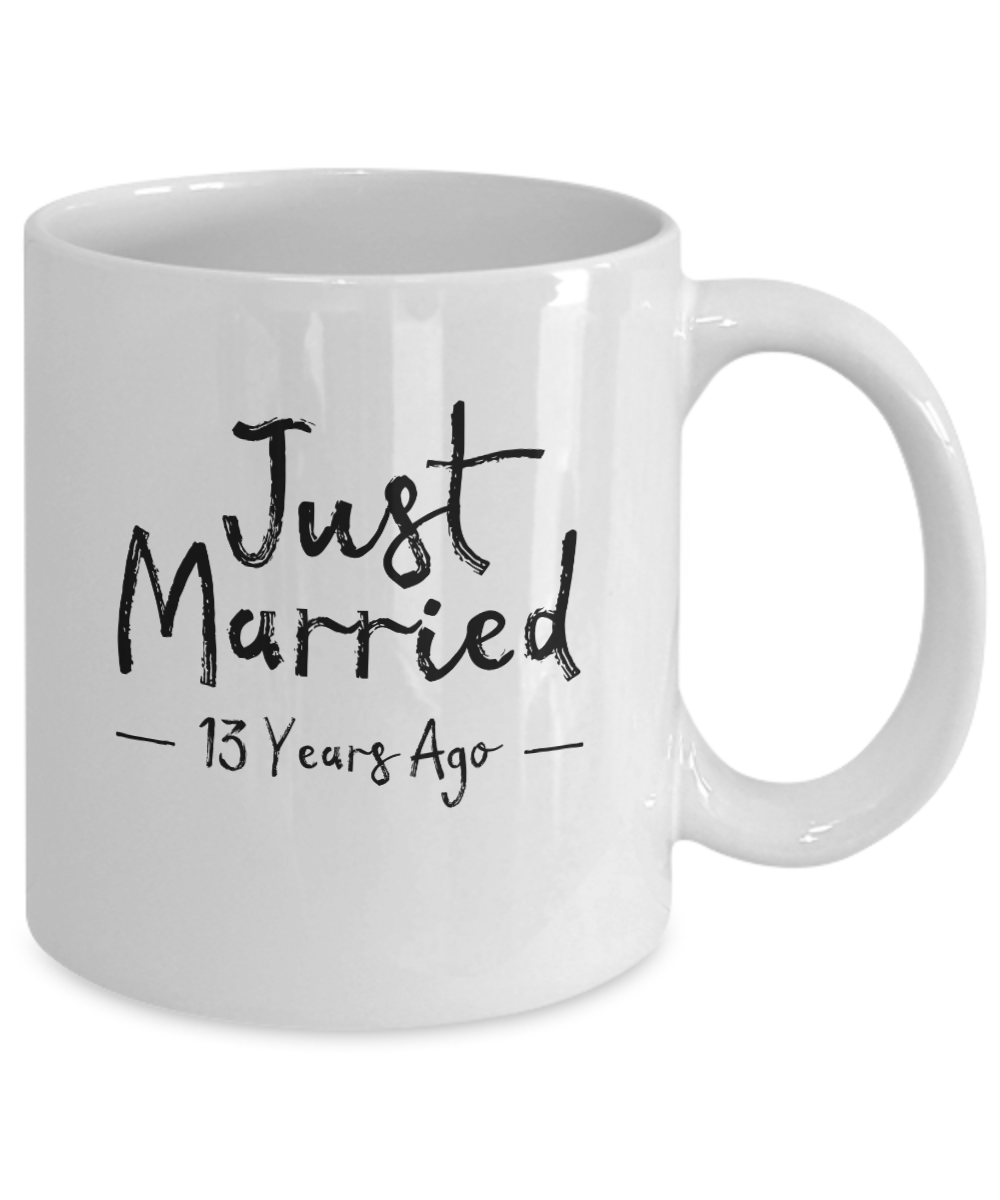13th Wedding Anniversary Gifts Just Married 13 Years Ago Mug Funny
