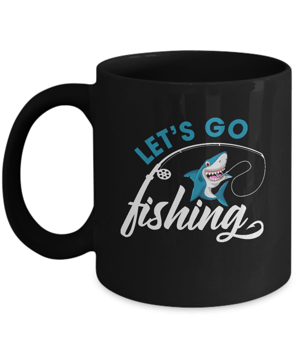 Let 39 s go fishing shark lovers mug for Lets go fishing