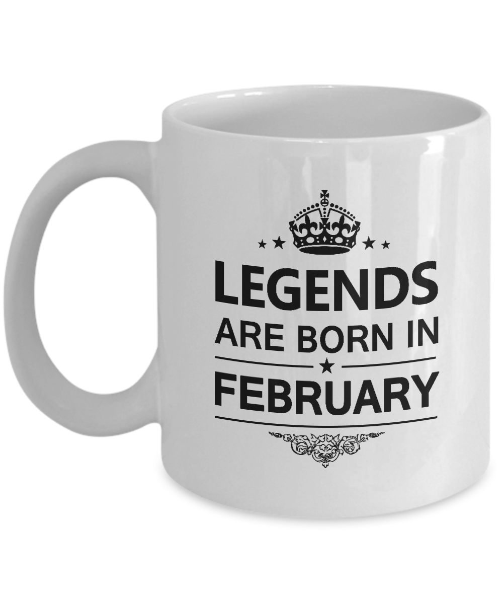 Legends Are Born In February Coffee Mug