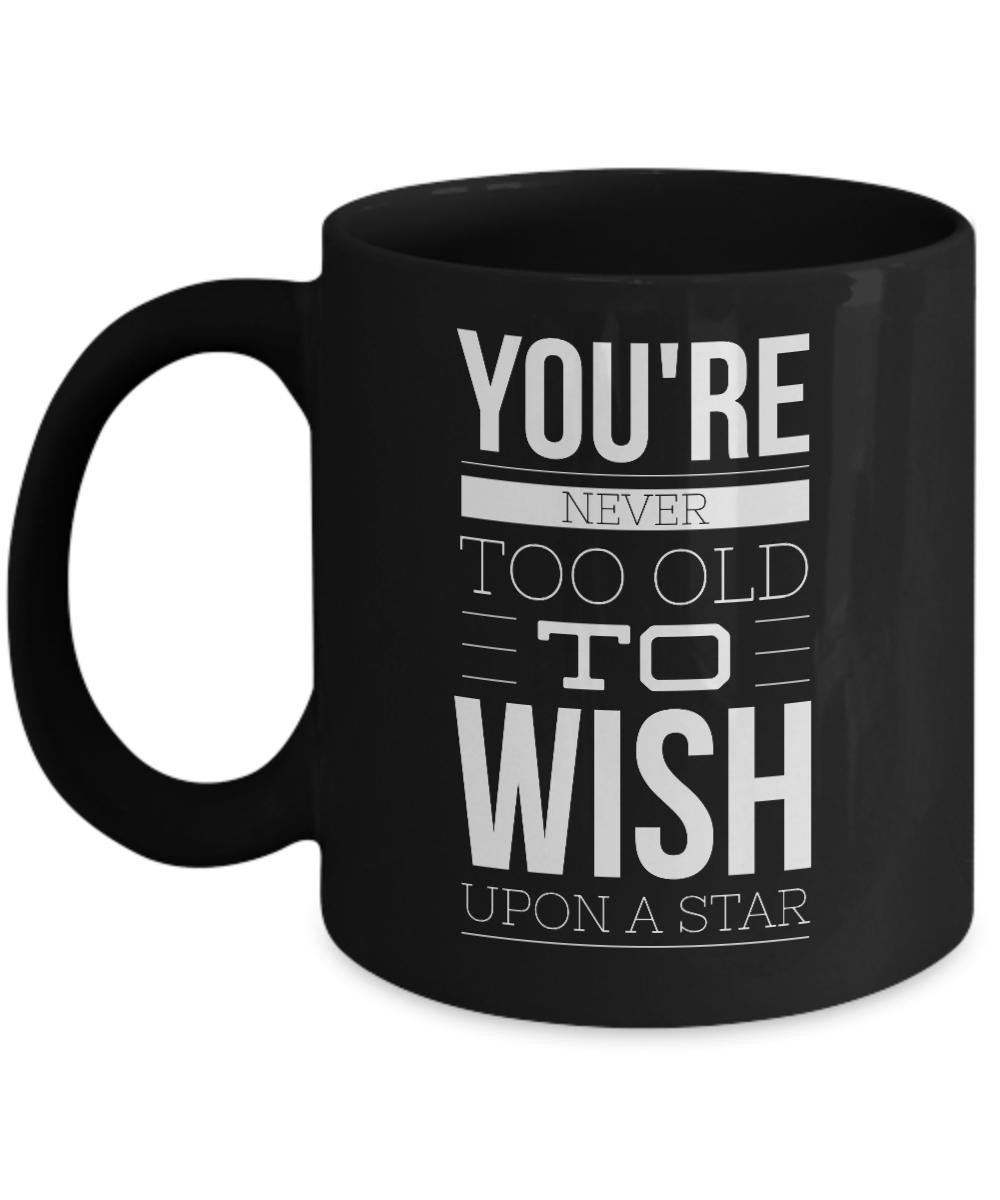 Upon Too To Mug Citizen Wish You're Old Star Never Senior A JK1lFc