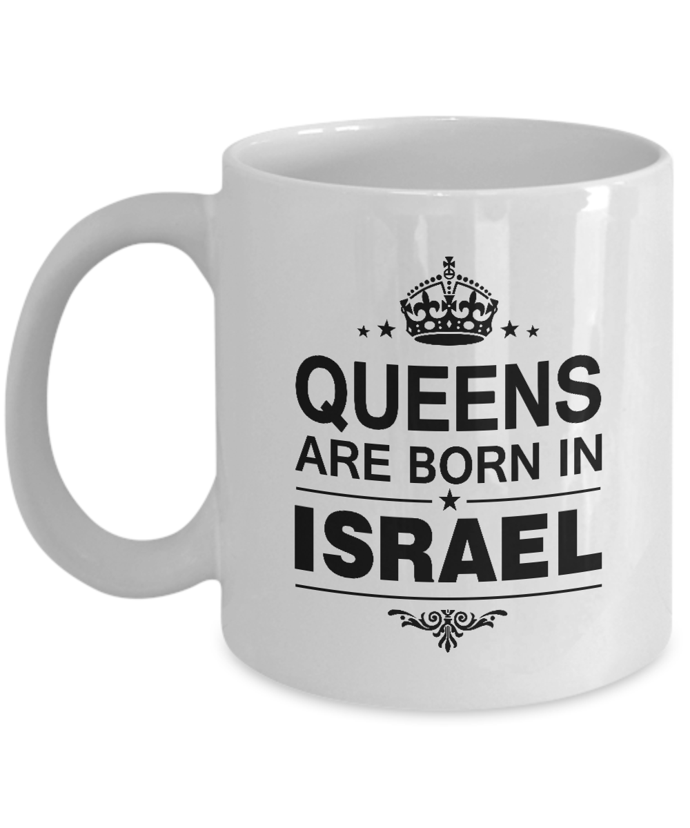 Queens Are Born In Israel Coffee Mug