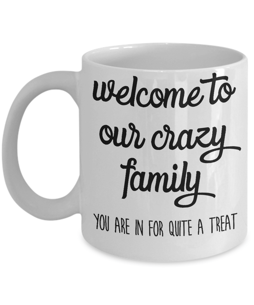 New Sister In Law Gift Welcome To Our Crazy Family Coffee Mug Good Cheap Unique Best Funny Soon To Be Gag Wedding Day Christmas Present Ideas From Brother