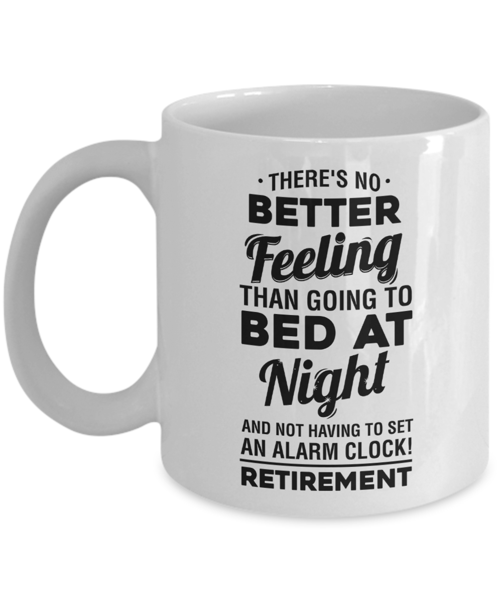 Retirement Coffee Mug No Alarm Clock Retired Funny Humor Gag Gifts For Boss Coworkers Men And Women White