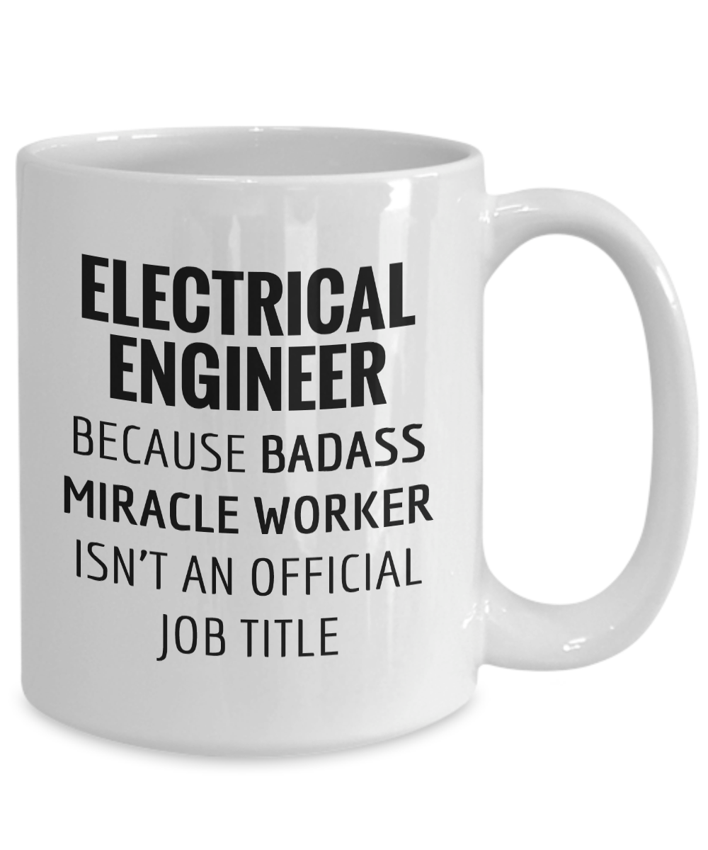 Badass Job Title EEs Funny Coffee Mug Ceramic Cup Gift For Electrical Engineer