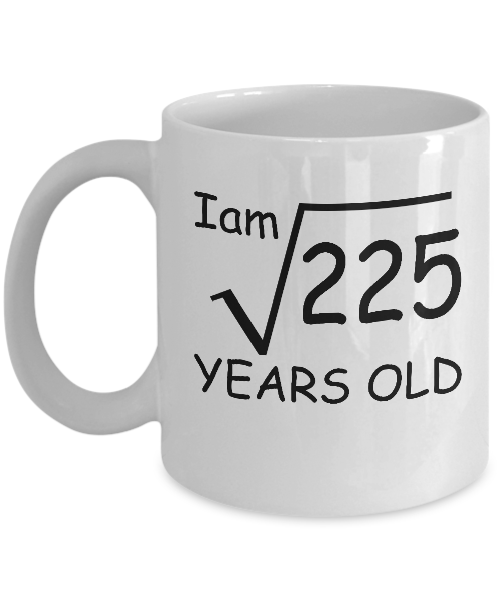 15 Year Old Square Root 225 Shirt 15th Birthday Gift Ideas For Boy And Girl Funny Personalized Custom Coffee Mugs DS1 Front