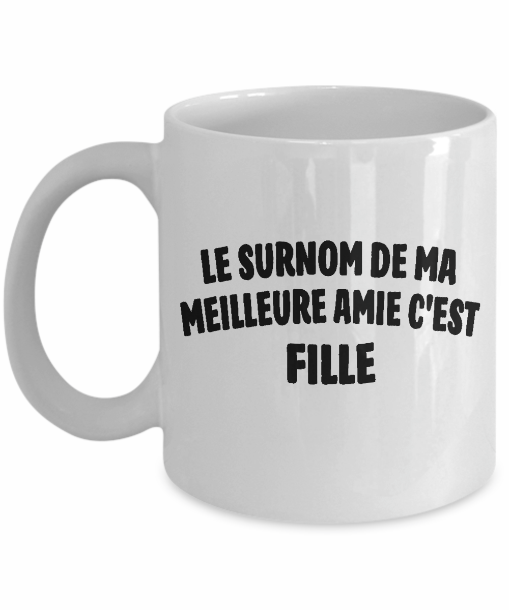 fille tasse de caf le surnom de ma meilleure amie c est fille bon cadeau de la maman ou du. Black Bedroom Furniture Sets. Home Design Ideas
