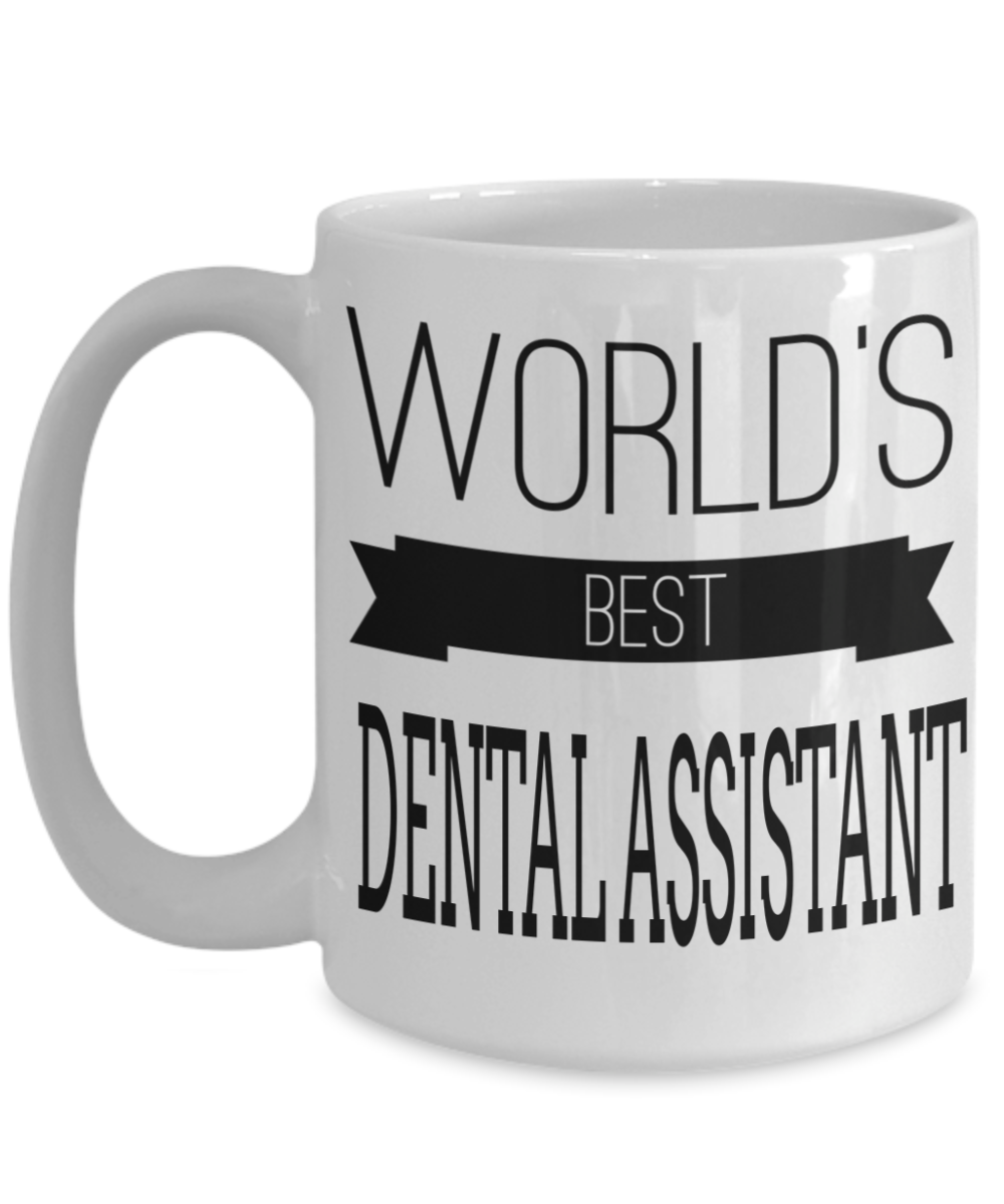 Dental Assistant Gifts For Women or Men - Funny Dental Assistant Graduation Gifts - 15oz Dental Assistant Coffee Mug - Dental Assistant Mug - Worlds Best ...