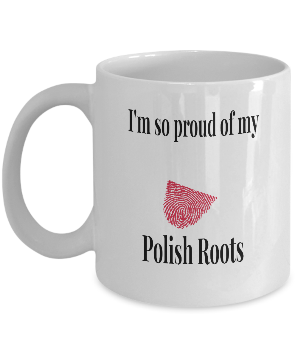 I'm Proud of My Polish Roots Poland Coffee Mugs Gifts
