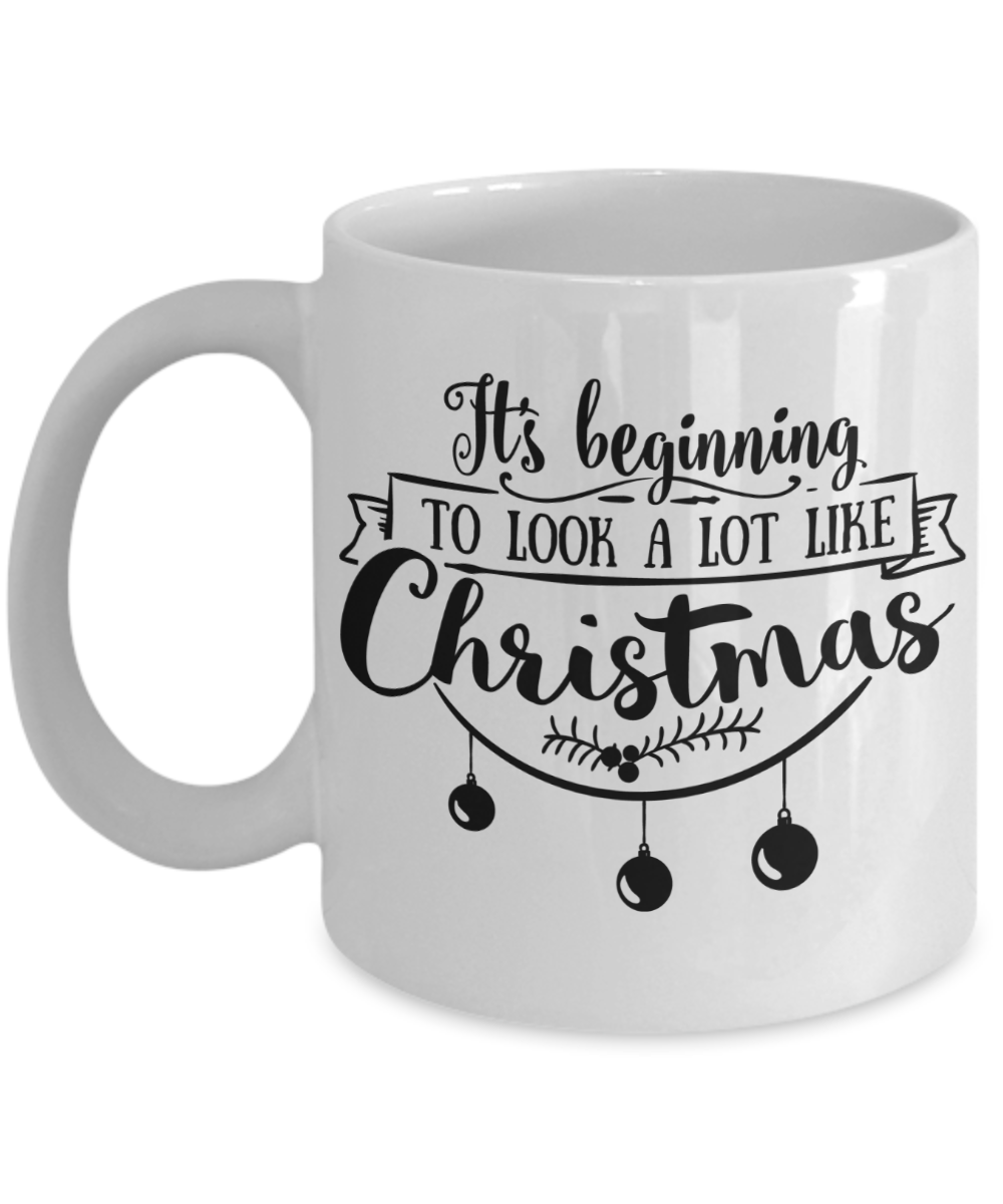 It's Beginning To Look A Lot Like Christmas Coffee Mug