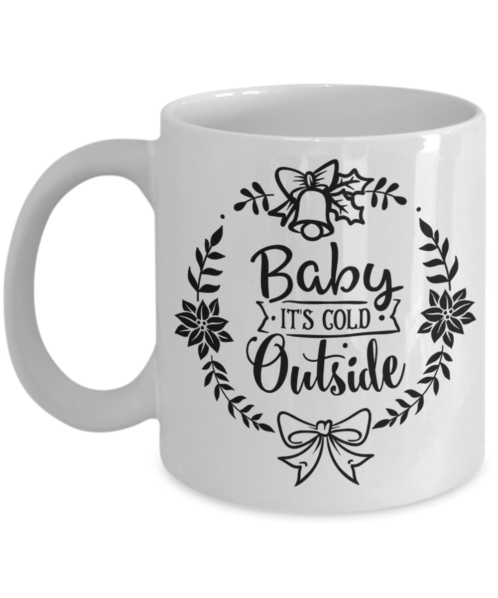 Baby It's Cold Outside Christmas Coffee Mug