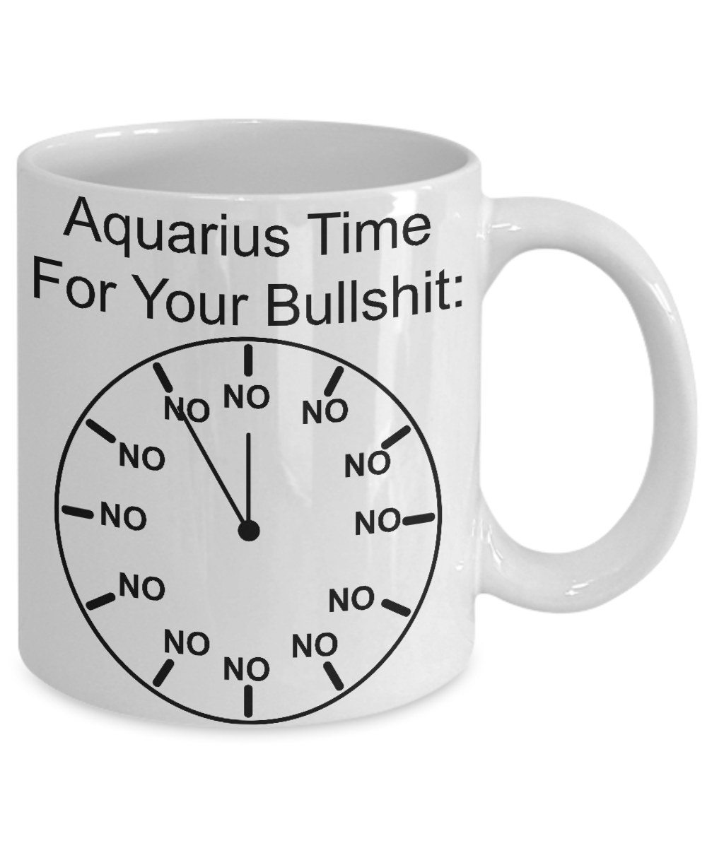 Details about Aquarius Birthday Mug Gift Funny Coffee Cup No Time for  Bullshit