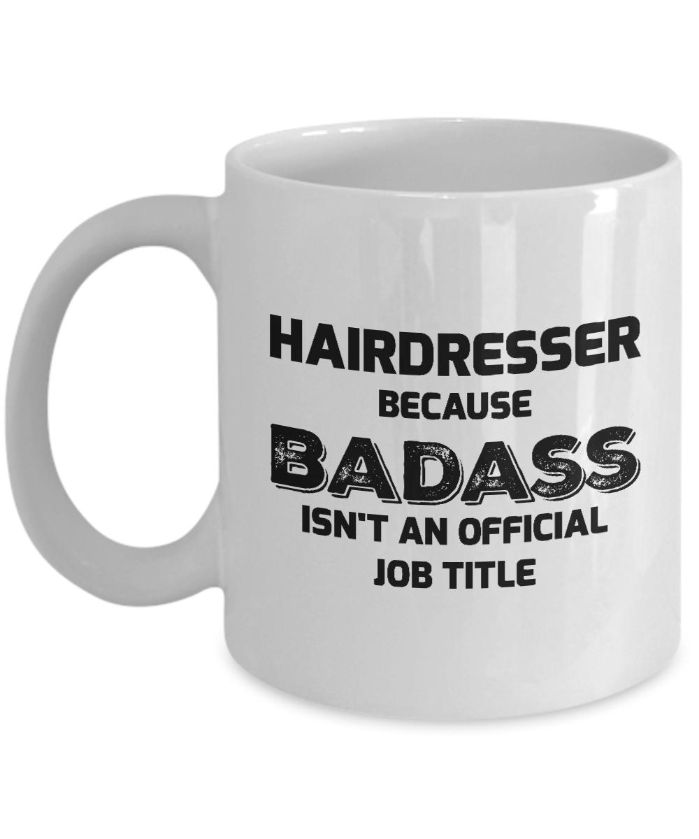 Im a Hairdresser Because BADASS isnt an official job title Mug 099