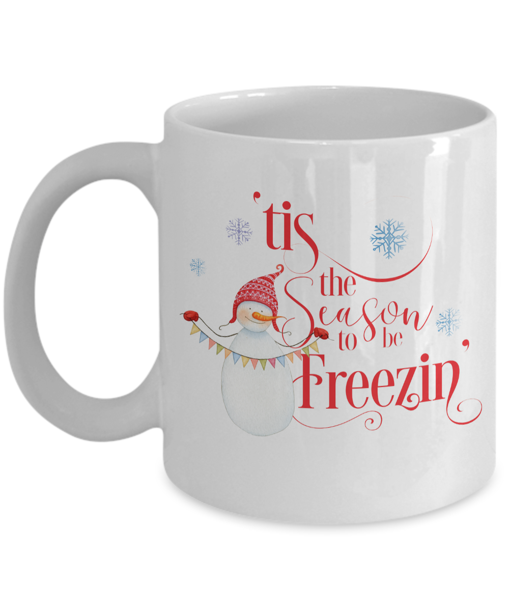 Funny Snowman Tis The Season To Be Freezin Coffee Mug - White