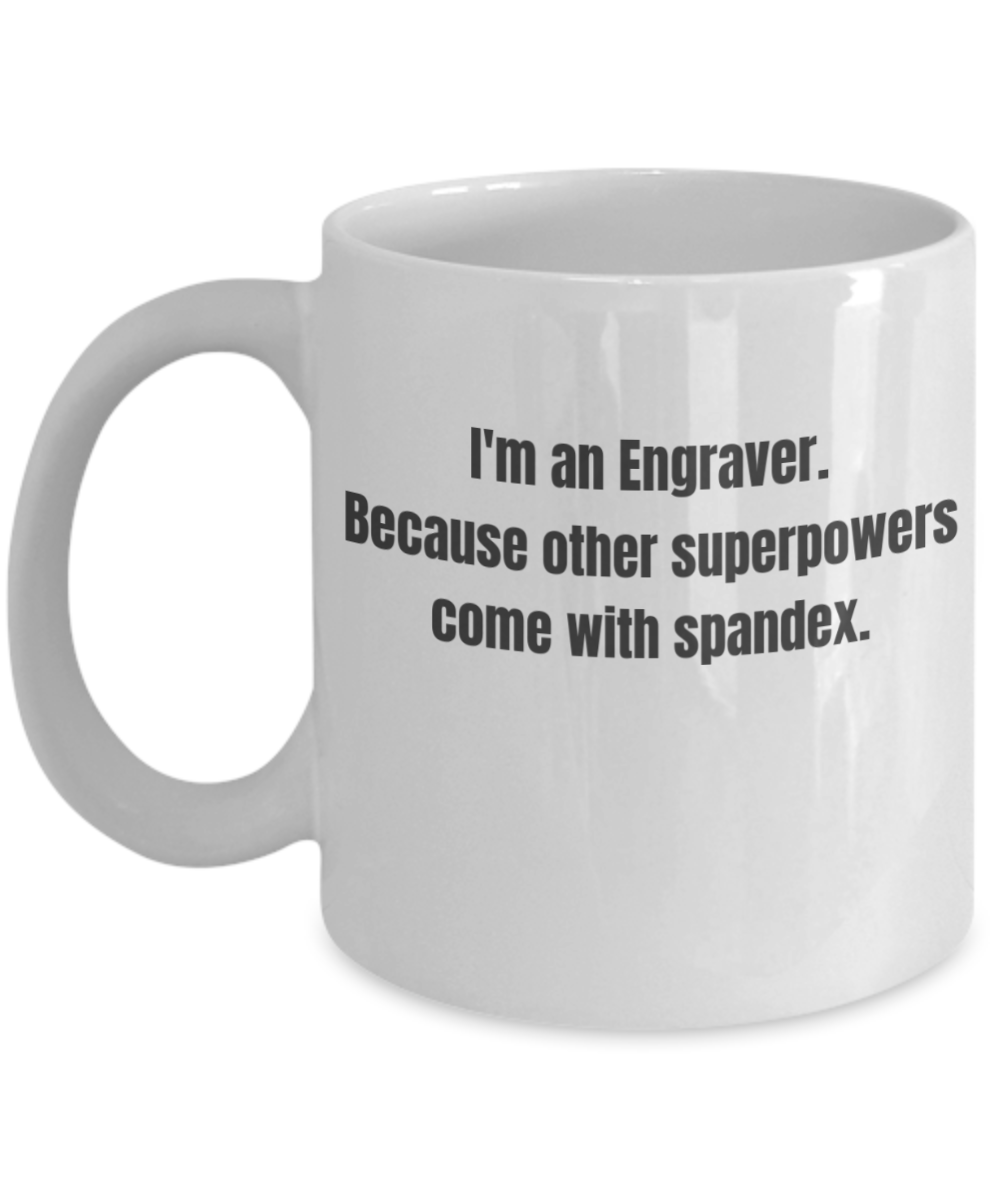 Funny Engraver Coffee Mug - Gift for Engravers - Other