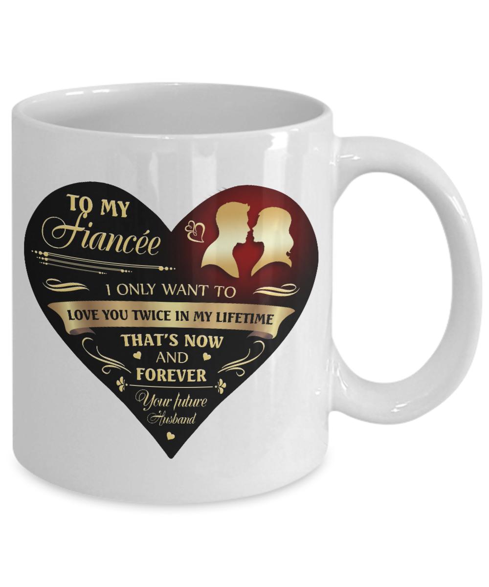 To My Fiancee Love You Twice Romantic Heart Coffee Mug Makes