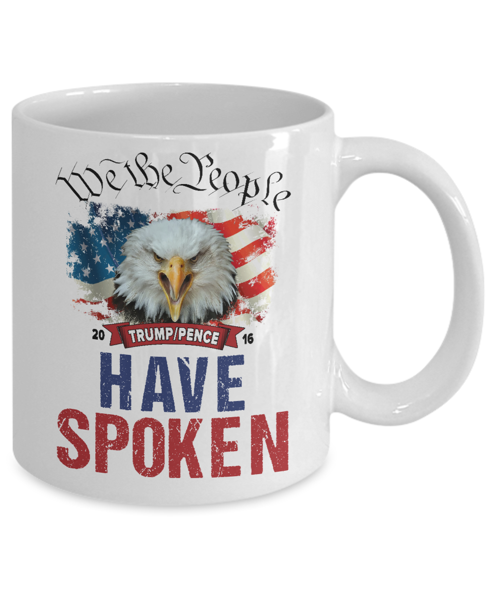 Trump/Pence 2016 - We The People - Have Spoken - Mug ...