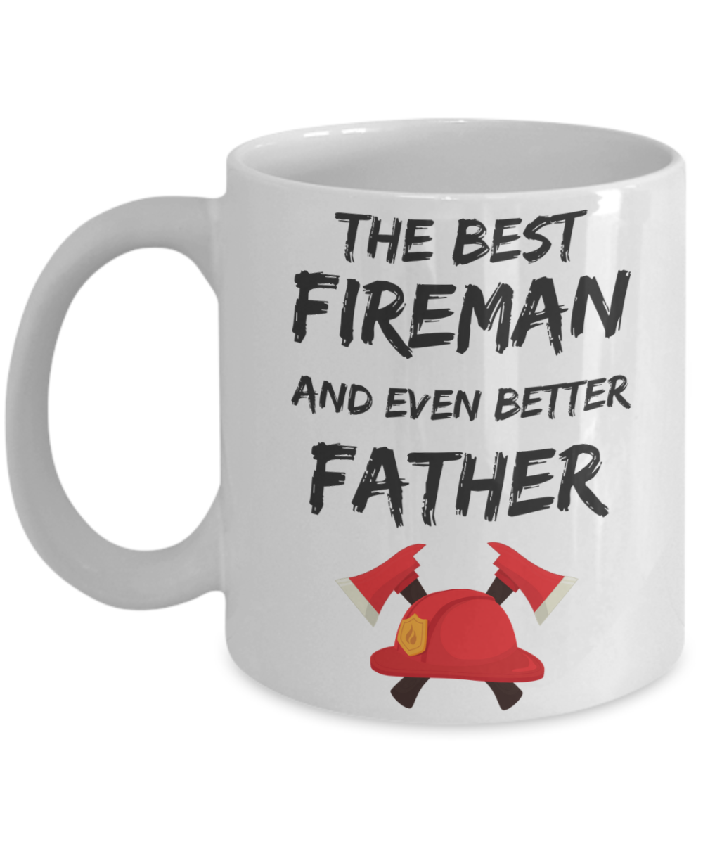 Funny Firefighter Dad Gift, Fireman Coffee Mug - THE BEST FIREMAN ...