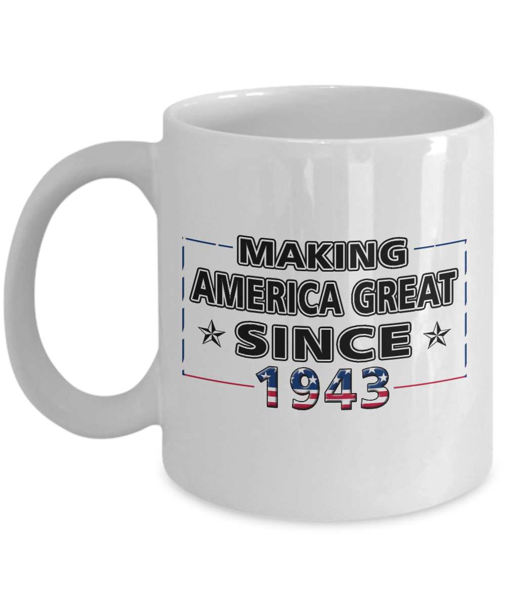 Making America Great Since 1943 Mug 75th Birthday Gifts For Men Women Dad Mom Funny Party Supplies Gag USA Flag Cups