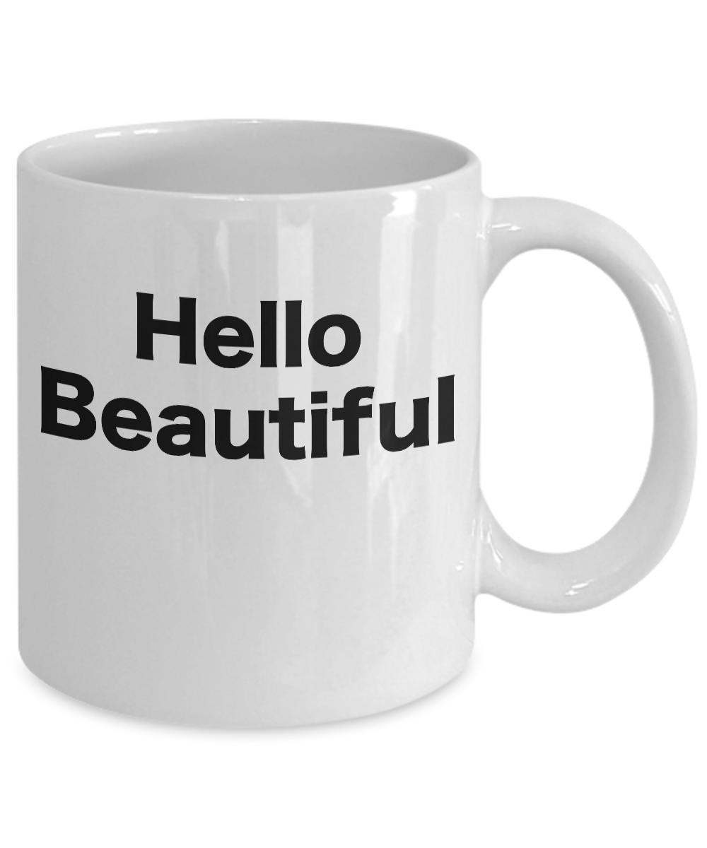 miniature 3 - Hello Beautiful Coffee Mug Morning Beautiful Disaster Gift for Mom Sister Friend