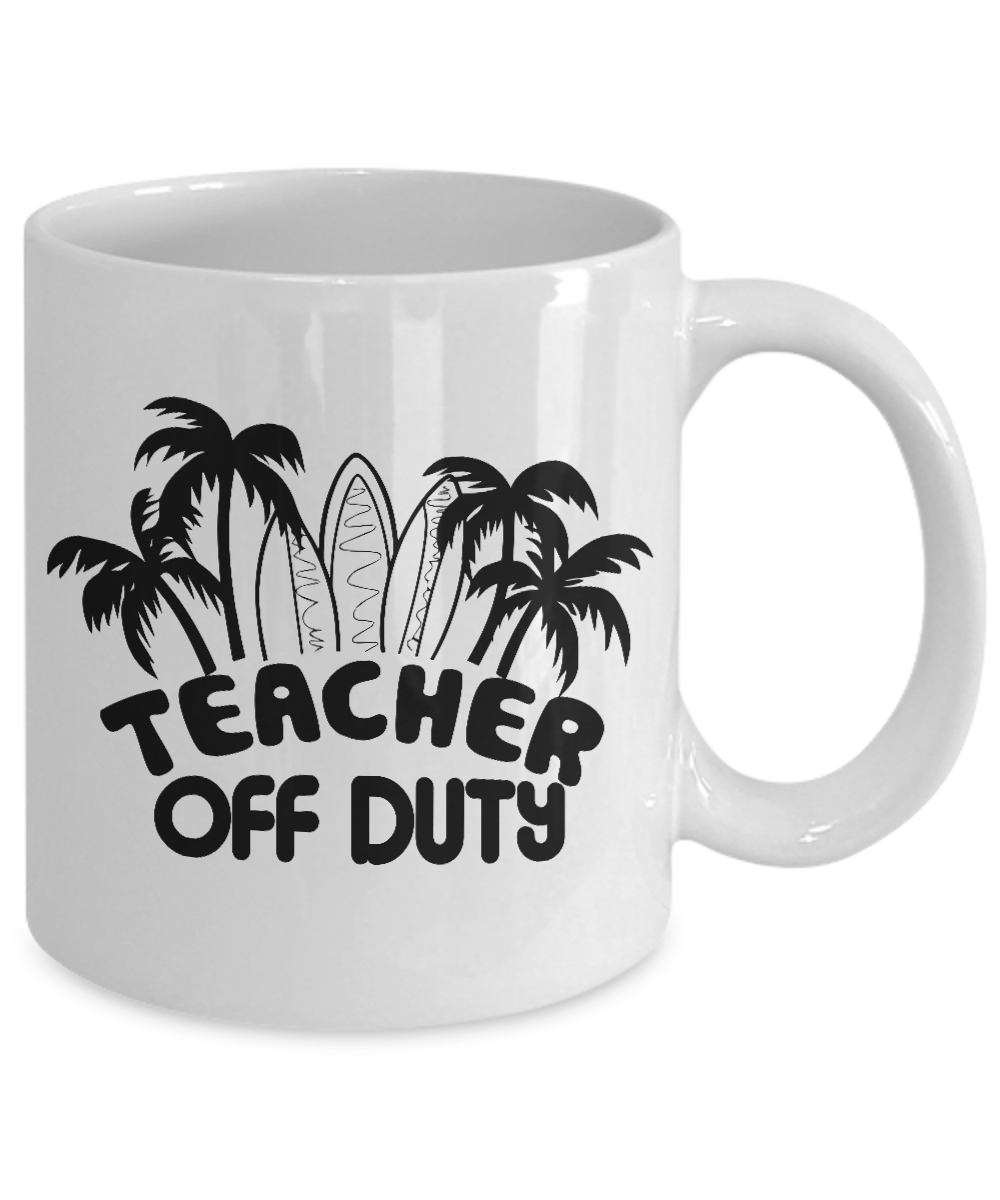 7c5c36e3d1b Teacher off duty mug cup-funny off duty teacher mugs great last day ...