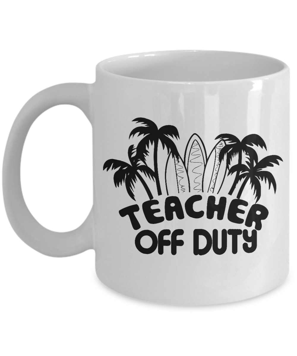 b61ec4a3370 Teacher off duty mug cup-funny off duty teacher mugs great last day of ...