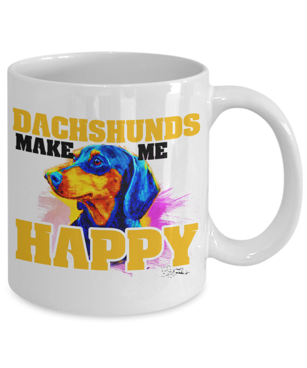 Funny Novelty Gift For Dog Lover Dachshunds Make Me Happy Best Dachshund, Dachshunds, Animal Lover, Dog, Dogs, Puppy, Coffee Mug 11 or 15 Oz: Gearbubble ...