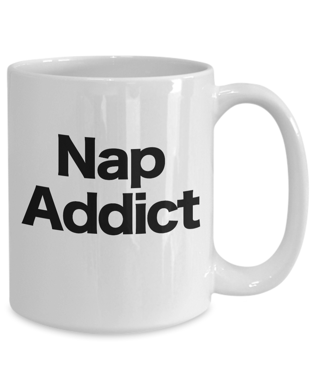 miniature 5 - Nap Addict Mug White Coffee Cup Funny Gift for Nap Lover Teenager Heavy Sleeper