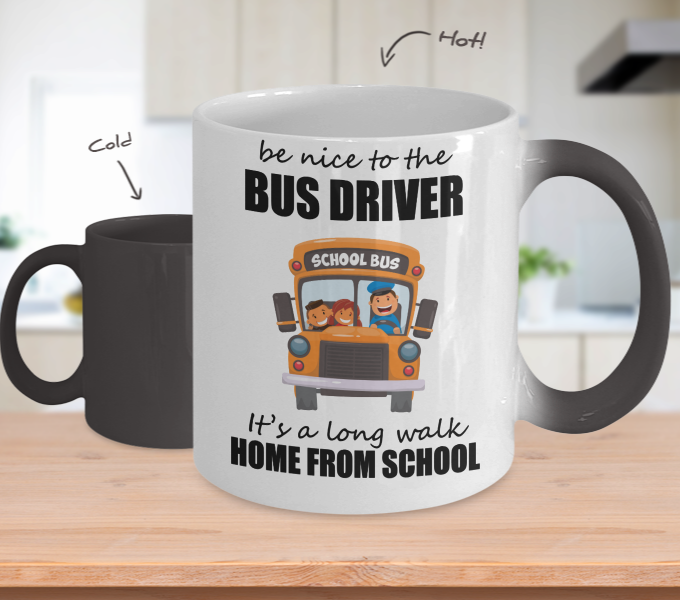 Color Changing Mug Quotes Theme Be Nice To The Bus Driver Its A