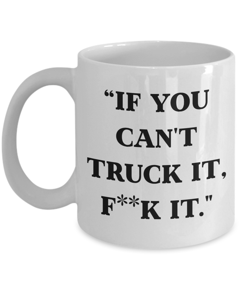 Truck It If Mug Can't For You Gifts Firefighter Men 5L4Aj3Rq