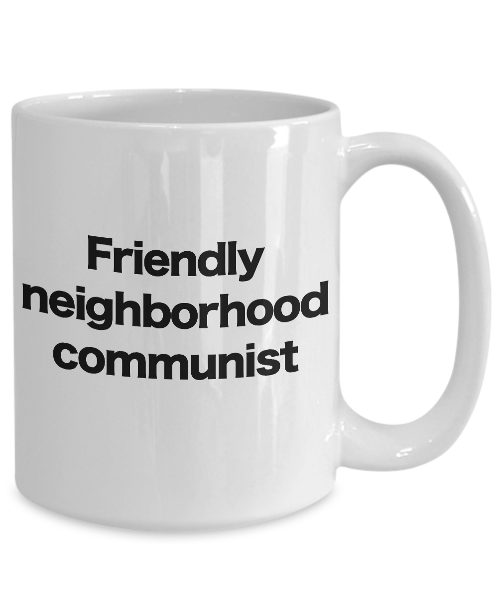 Communist-Mug-White-Coffee-Cup-Funny-Gift-for-Anarcho-Marxist-Socialist-Neighbor miniature 5