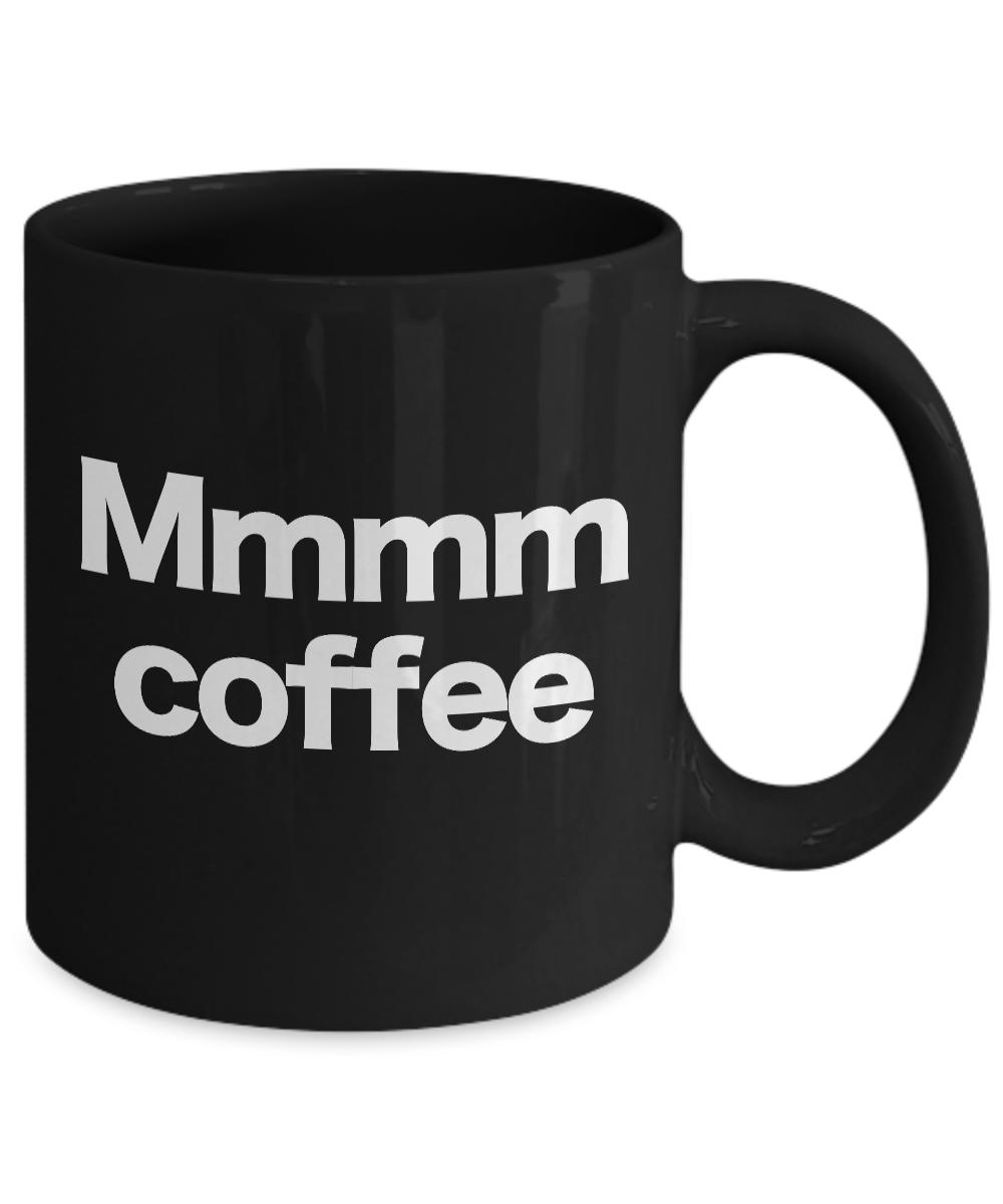miniature 3 - Mmmm Coffee Mug Black Cup Funny Gift for Mom Dad Barista Cafe Caffeine Lover Add