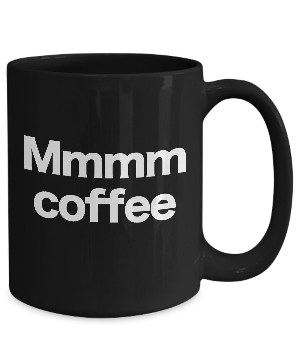 miniature 5 - Mmmm Coffee Mug Black Cup Funny Gift for Mom Dad Barista Cafe Caffeine Lover Add