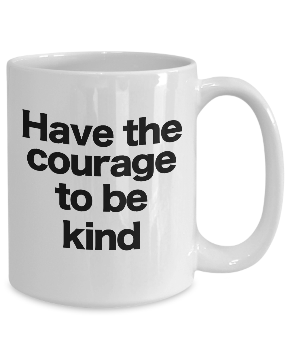 miniature 5 - Courage to be Kind Mug White Coffee Cup Gift for Mom Dad Teacher Mentor Friend