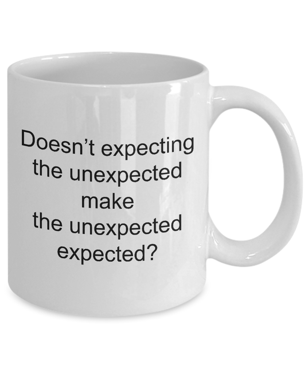 Expecting-the-Unexpected-Funny-Saying-11oz-or-15oz-Mug miniatuur 3