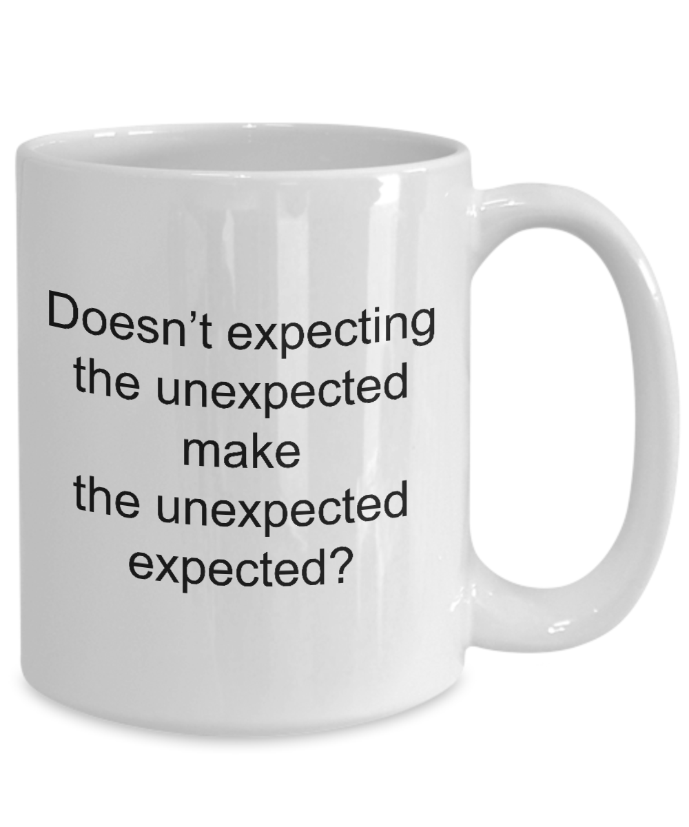 Expecting-the-Unexpected-Funny-Saying-11oz-or-15oz-Mug miniatuur 5